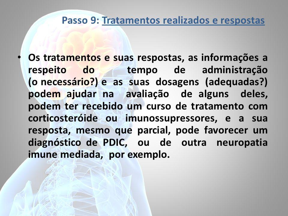 Passo 9: Tratamentos realizados e respostas Os tratamentos e suas respostas, as informações a respeito do tempo de administração (o necessário?) e as