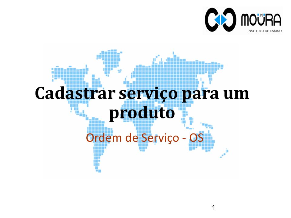 Cadastrar serviço para um produto 1 Ordem de Serviço - OS