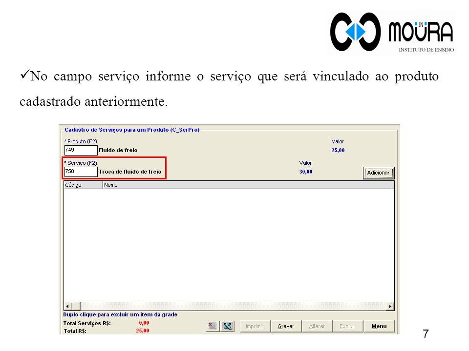 Exercícios 1) Cadastre um produto e um serviço vinculado ao mesmo.