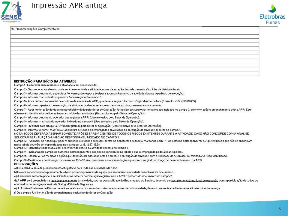 Relatórios Visualizar APR Imprimir APR Relatório Estatístico de APR Apresenta um total de APRs elaboradas por todos departamentos ou pelas divisões de cada departamento.