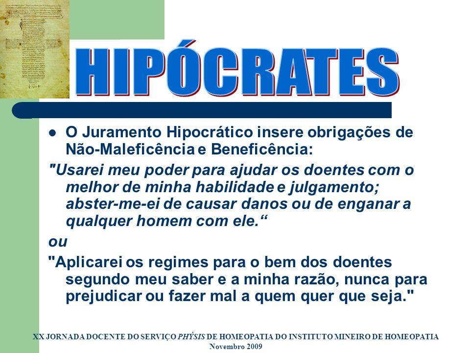 O Juramento Hipocrático insere obrigações de Não-Maleficência e Beneficência: