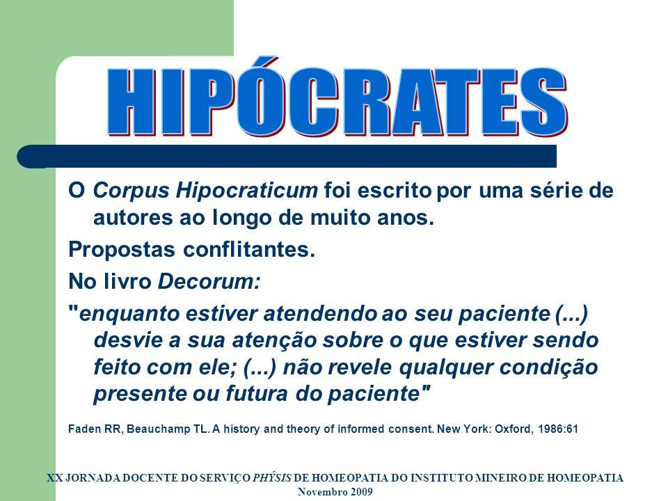 O Corpus Hipocraticum foi escrito por uma série de autores ao longo de muito anos. Propostas conflitantes. No livro Decorum: