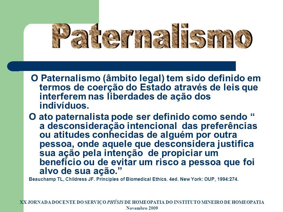 O Paternalismo (âmbito legal) tem sido definido em termos de coerção do Estado através de leis que interferem nas liberdades de ação dos indivíduos. O