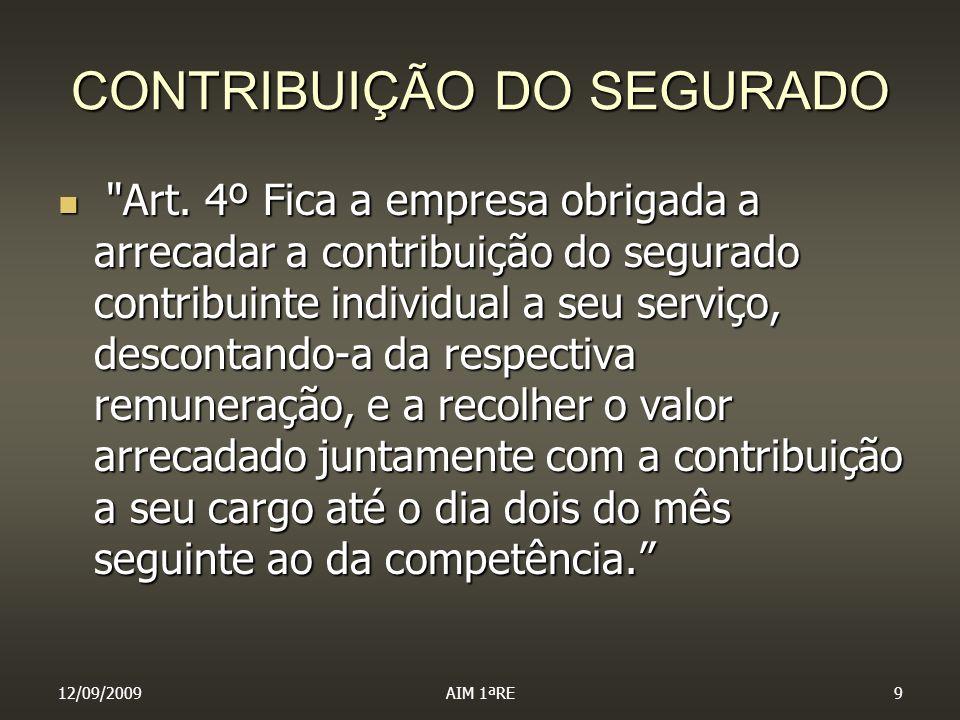 12/09/2009AIM 1ªRE20 CONTRIBUIÇÃO DO SEGURADO Art.