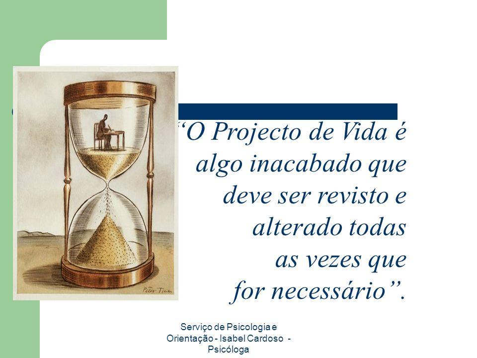 O Projecto de Vida é algo inacabado que deve ser revisto e alterado todas as vezes que for necessário.