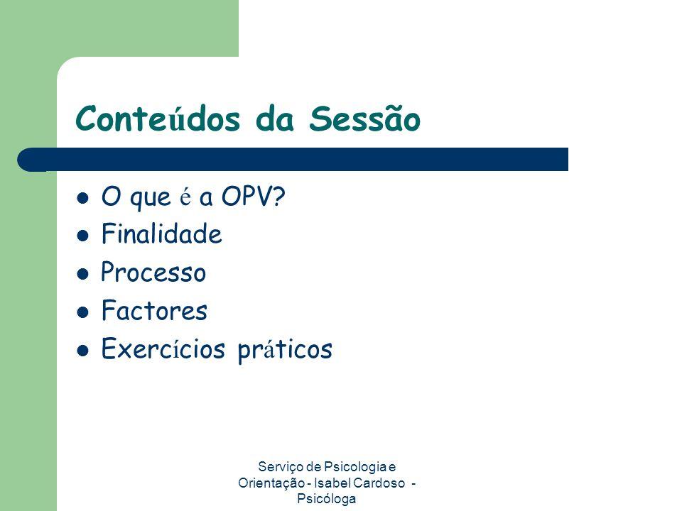 Conte ú dos da Sessão O que é a OPV.