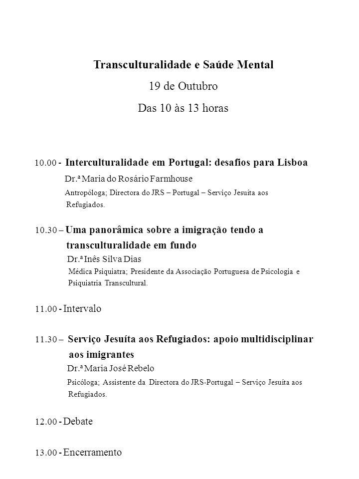 10.00 - Interculturalidade em Portugal: desafios para Lisboa Dr.ª Maria do Rosário Farmhouse Antropóloga; Directora do JRS – Portugal – Serviço Jesuíta aos Refugiados.