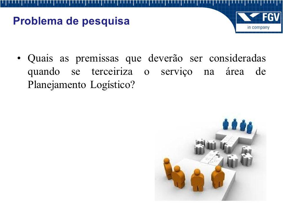 Quais as premissas que deverão ser consideradas quando se terceiriza o serviço na área de Planejamento Logístico.