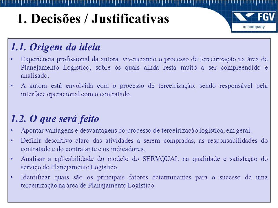 1.Decisões / Justificativas 1.1.