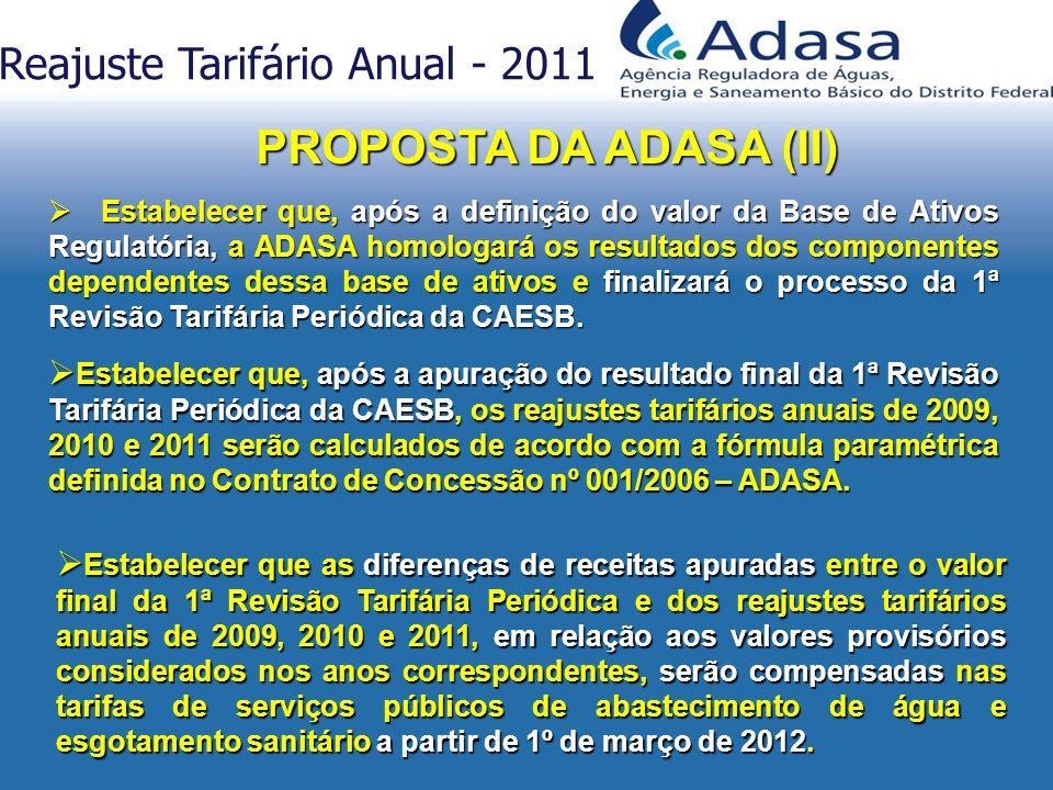 Estabelecer que, após a definição do valor da Base de Ativos Regulatória, a ADASA homologará os resultados dos componentes dependentes dessa base de a