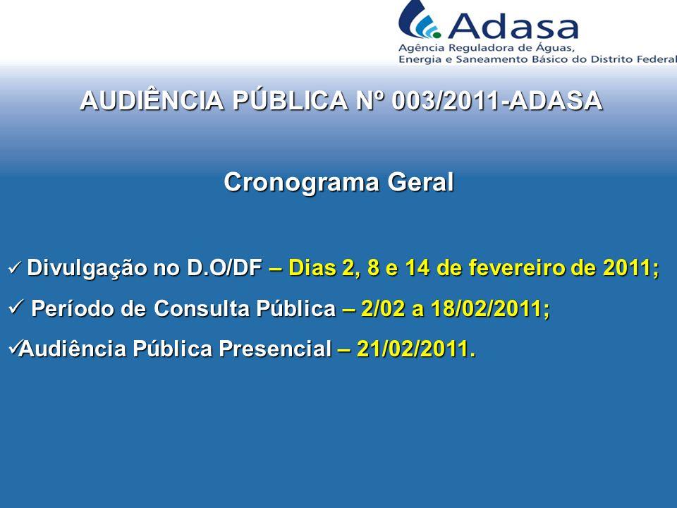 AUDIÊNCIA PÚBLICA Nº 003/2011-ADASA Divulgação no D.O/DF – Dias 2, 8 e 14 de fevereiro de 2011; Divulgação no D.O/DF – Dias 2, 8 e 14 de fevereiro de