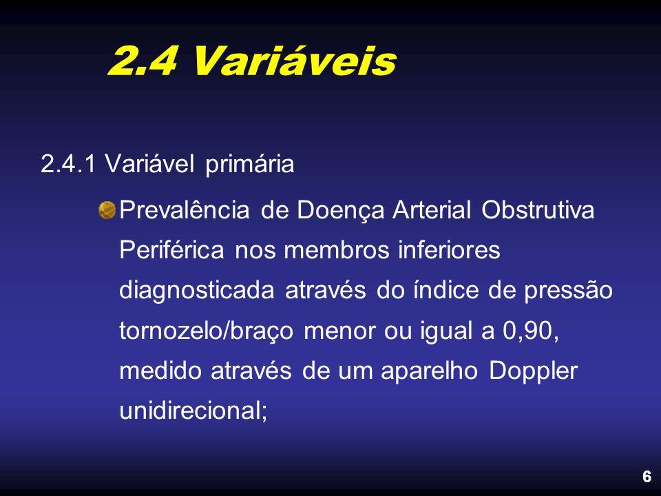 2.4 Variáveis 2.4.1 Variável primária Prevalência de Doença Arterial Obstrutiva Periférica nos membros inferiores diagnosticada através do índice de p