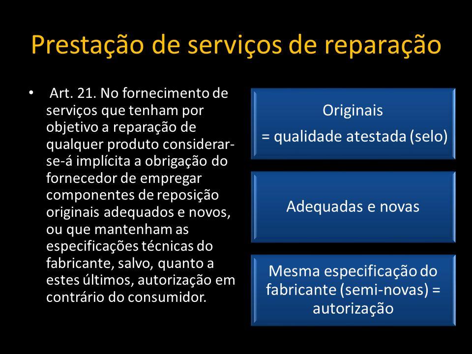 Prestação de serviços de reparação Art.21.