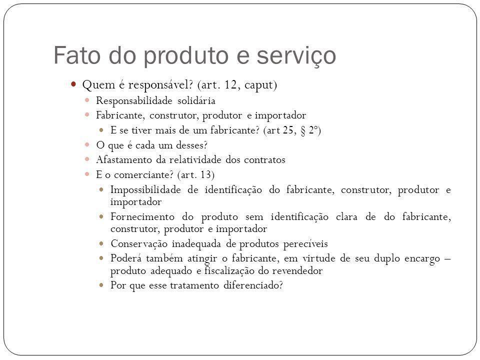 Fato do produto ou serviço Circunstâncias relavantes para verificar-se a existência do defeito: (art.