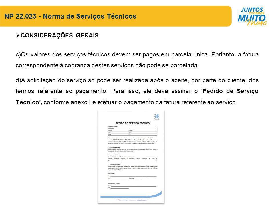 NP 22.023 - Norma de Serviços Técnicos CONSIDERAÇÕES GERAIS c)Os valores dos serviços técnicos devem ser pagos em parcela única.