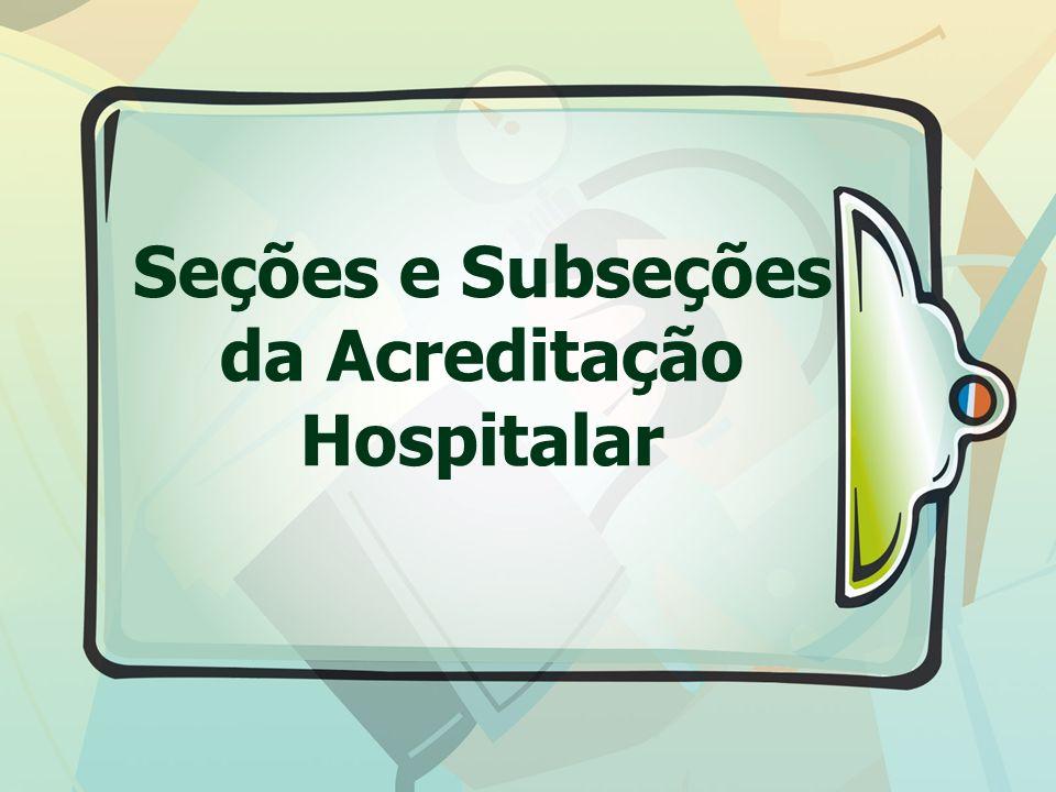 Seções e Subseções da Acreditação Hospitalar