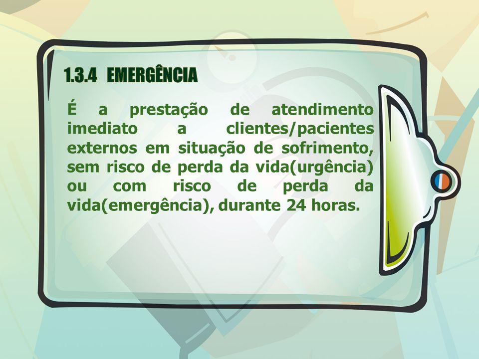 É a prestação de atendimento imediato a clientes/pacientes externos em situação de sofrimento, sem risco de perda da vida(urgência) ou com risco de pe