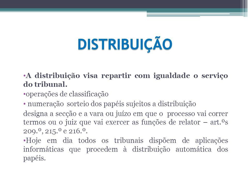A distribuição visa repartir com igualdade o serviço do tribunal. operações de classificação numeração sorteio dos papéis sujeitos a distribuição desi