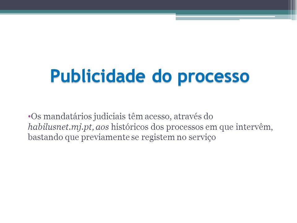 Os mandatários judiciais têm acesso, através do habilusnet.mj.pt, aos históricos dos processos em que intervêm, bastando que previamente se registem n