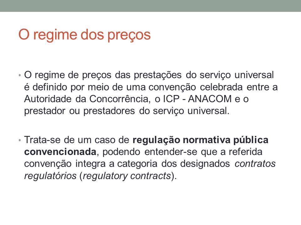 O regime dos preços O regime de preços das prestações do serviço universal é definido por meio de uma convenção celebrada entre a Autoridade da Concor