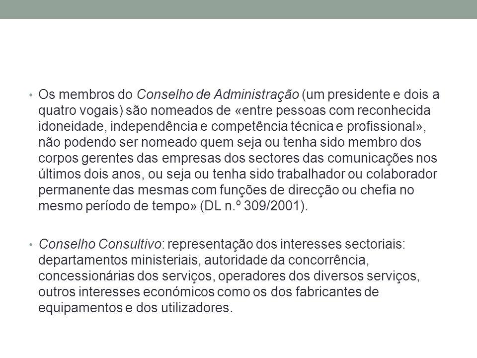 Os membros do Conselho de Administração (um presidente e dois a quatro vogais) são nomeados de «entre pessoas com reconhecida idoneidade, independênci