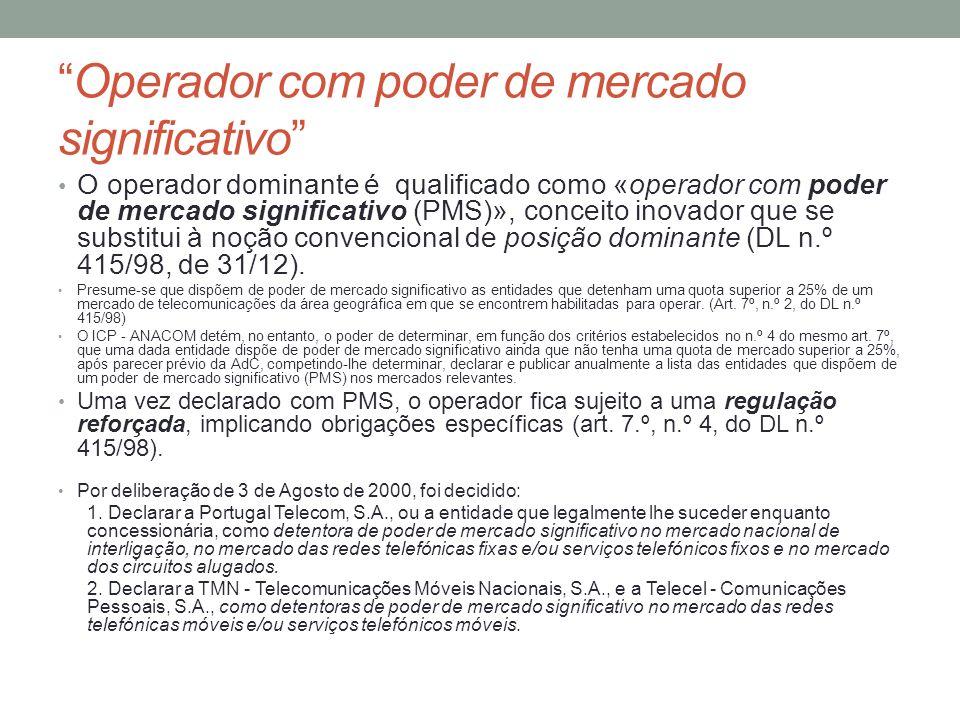 Operador com poder de mercado significativo O operador dominante é qualificado como «operador com poder de mercado significativo (PMS)», conceito inov