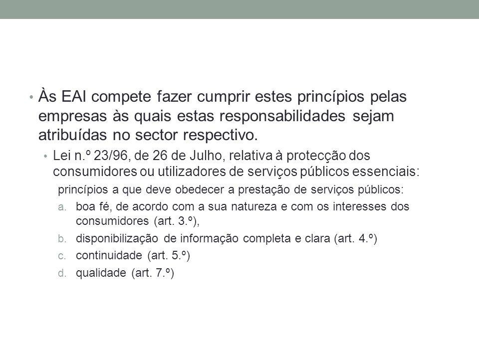 Às EAI compete fazer cumprir estes princípios pelas empresas às quais estas responsabilidades sejam atribuídas no sector respectivo. Lei n.º 23/96, de