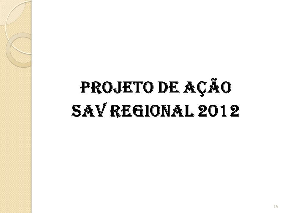 PROJETO DE AÇÃO SAV REGIONAL 2012 16