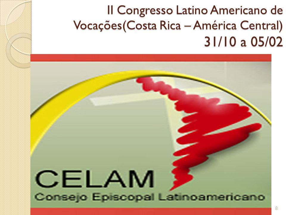 II Congresso Latino Americano de Vocações(Costa Rica – América Central) 31/10 a 05/02 8