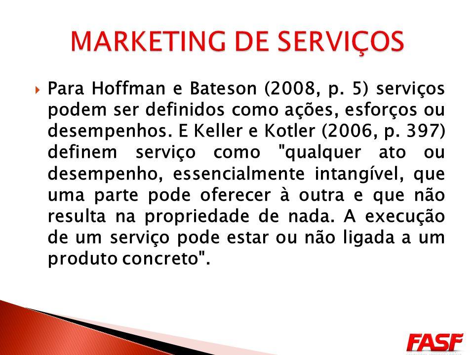Para Hoffman e Bateson (2008, p.
