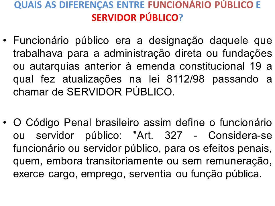 QUAIS AS DIFERENÇAS ENTRE FUNCIONÁRIO PÚBLICO E SERVIDOR PÚBLICO.