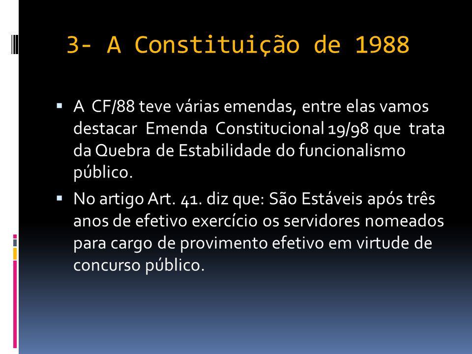 3- A Constituição de 1988 Em relação a administração a CF/88 é considerada um retrocesso.
