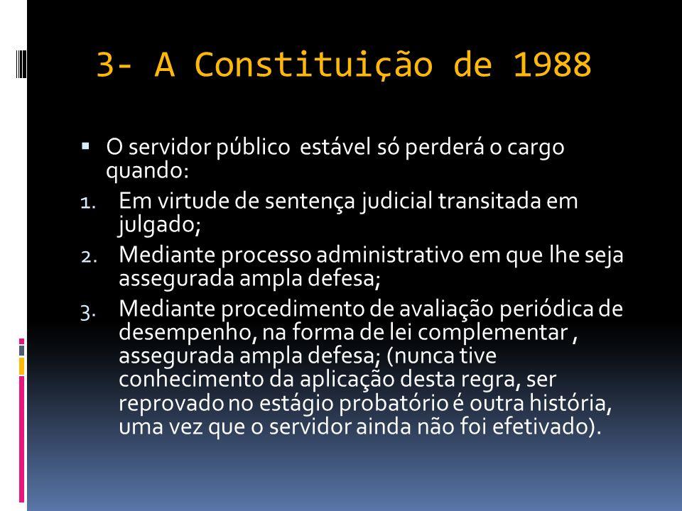 3- A Constituição de 1988 É possível demitir um servidor público?