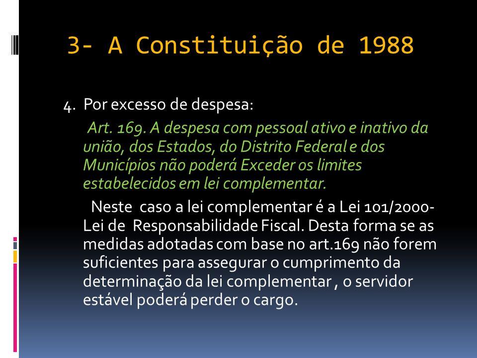 3- A Constituição de 1988 O servidor público estável só perderá o cargo quando: 1.