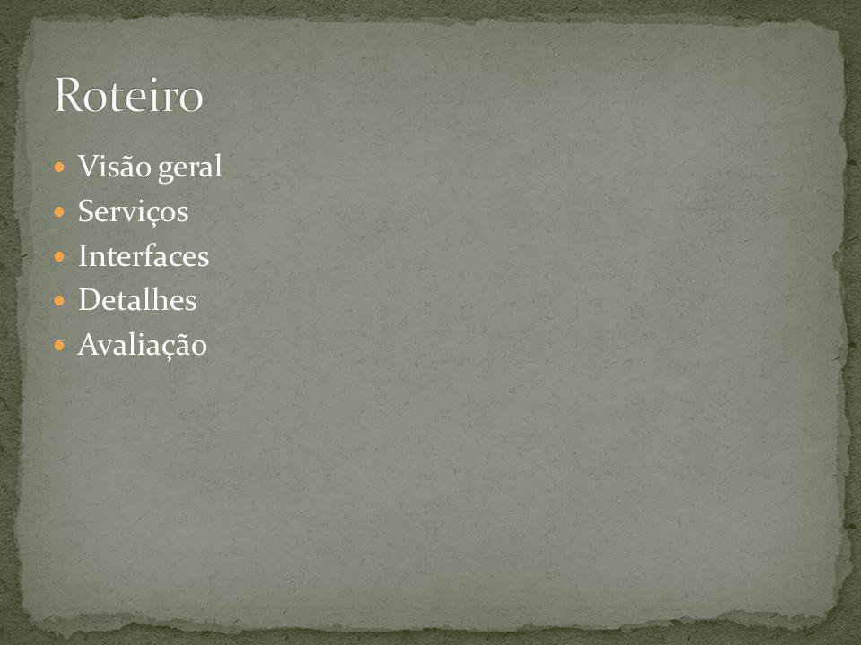 Visão geral Serviços Interfaces Detalhes Avaliação