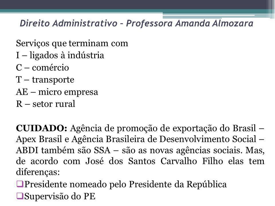 Direito Administrativo – Professora Amanda Almozara Serviços que terminam com I – ligados à indústria C – comércio T – transporte AE – micro empresa R