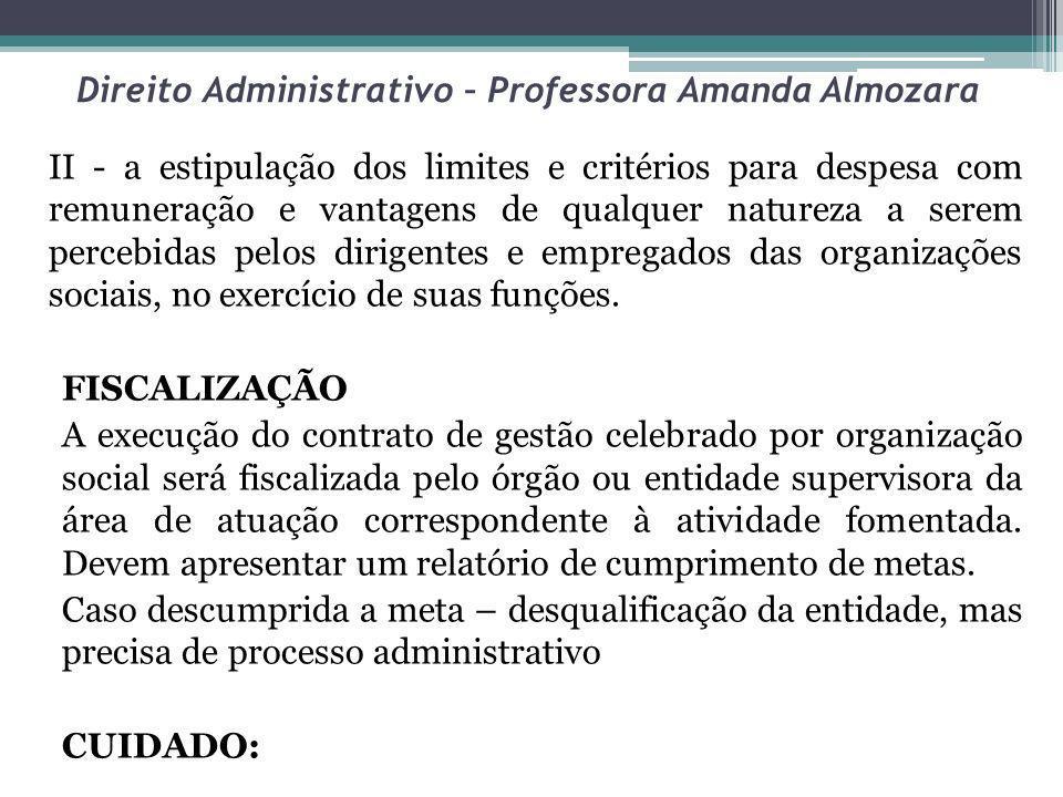 Direito Administrativo – Professora Amanda Almozara II - a estipulação dos limites e critérios para despesa com remuneração e vantagens de qualquer na