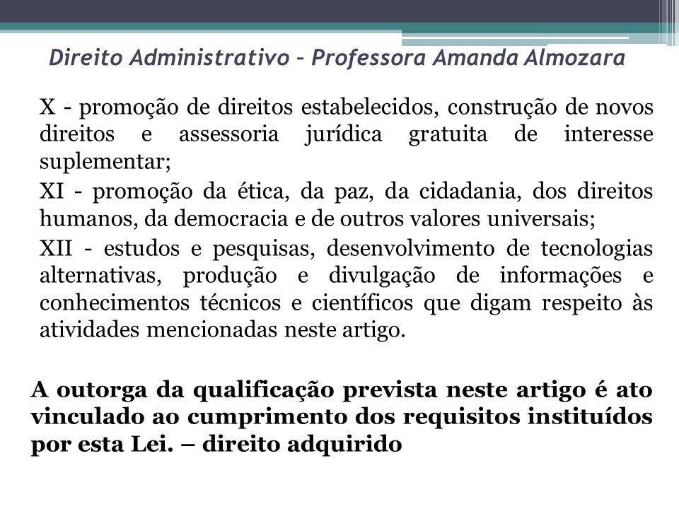 Direito Administrativo – Professora Amanda Almozara X - promoção de direitos estabelecidos, construção de novos direitos e assessoria jurídica gratuit