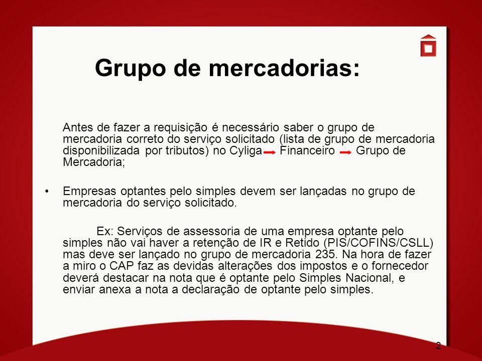 2 Grupo de mercadorias: Antes de fazer a requisição é necessário saber o grupo de mercadoria correto do serviço solicitado (lista de grupo de mercador