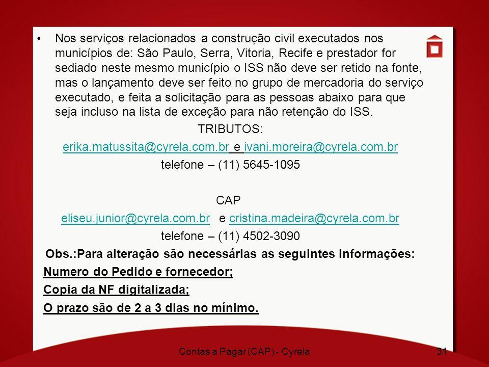 31 Nos serviços relacionados a construção civil executados nos municípios de: São Paulo, Serra, Vitoria, Recife e prestador for sediado neste mesmo mu