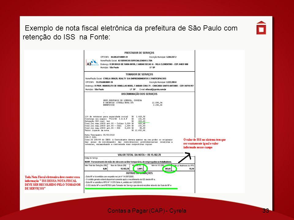 33Contas a Pagar (CAP) - Cyrela33 Exemplo de nota fiscal eletrônica da prefeitura de São Paulo com retenção do ISS na Fonte: