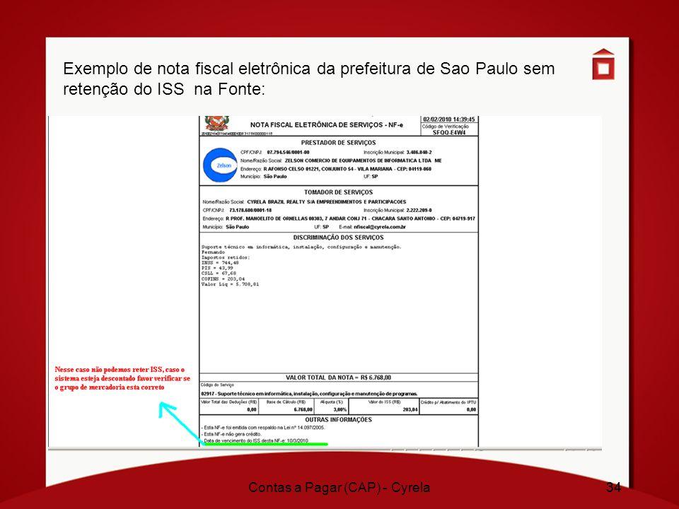 34 Exemplo de nota fiscal eletrônica da prefeitura de Sao Paulo sem retenção do ISS na Fonte: Contas a Pagar (CAP) - Cyrela34