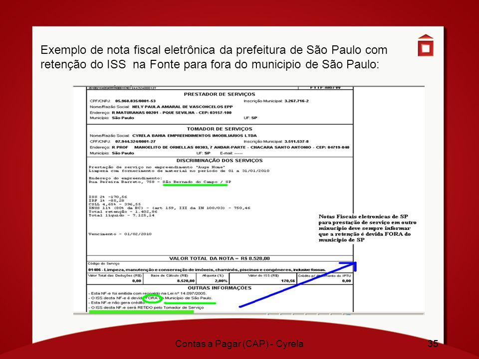 35Contas a Pagar (CAP) - Cyrela35 Exemplo de nota fiscal eletrônica da prefeitura de São Paulo com retenção do ISS na Fonte para fora do municipio de
