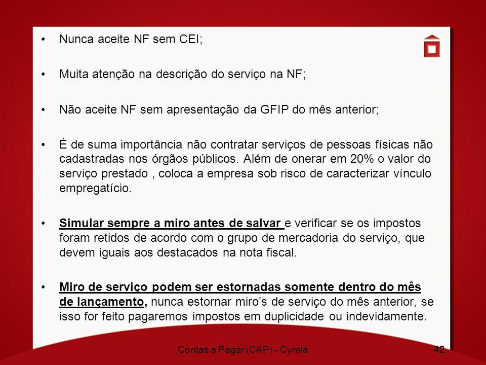 42 Nunca aceite NF sem CEI; Muita atenção na descrição do serviço na NF; Não aceite NF sem apresentação da GFIP do mês anterior; É de suma importância