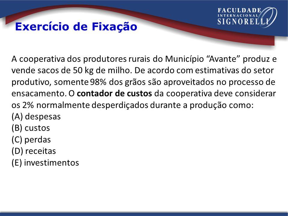 A cooperativa dos produtores rurais do Município Avante produz e vende sacos de 50 kg de milho. De acordo com estimativas do setor produtivo, somente