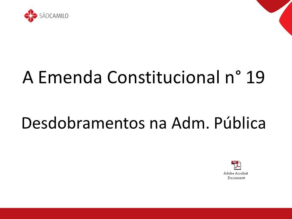 A Emenda Constitucional n° 19 Desdobramentos na Adm. Pública