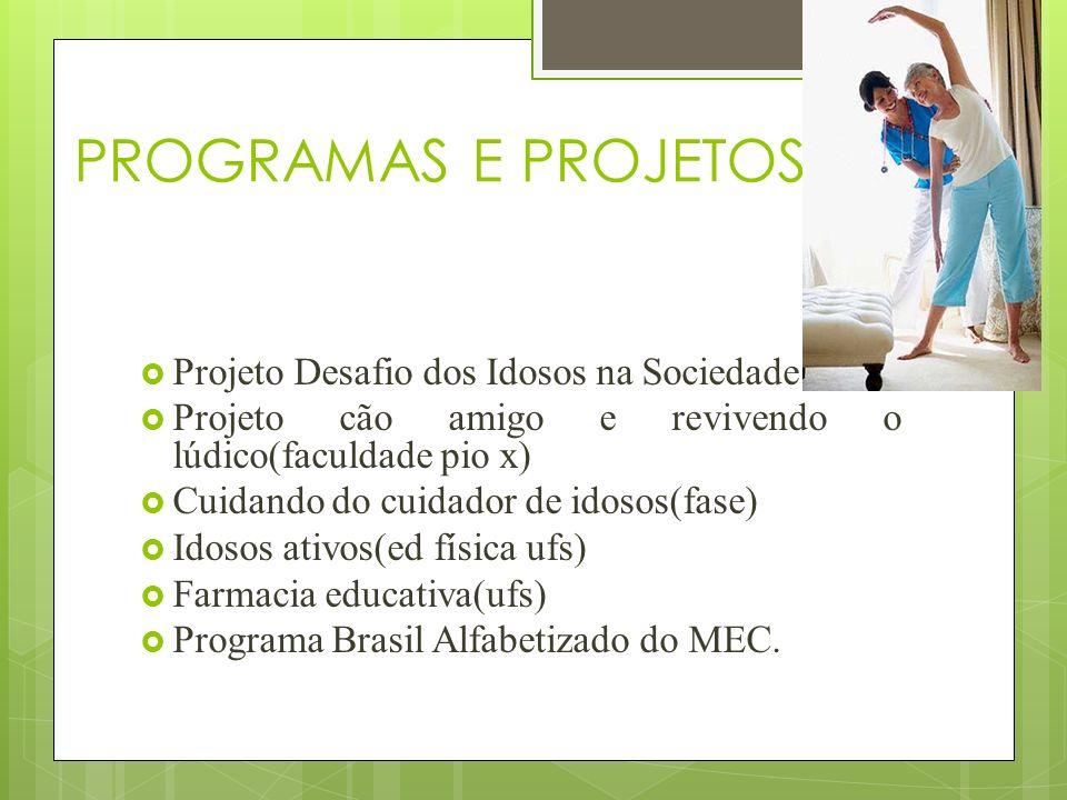 PROGRAMAS E PROJETOS Projeto Desafio dos Idosos na Sociedade.