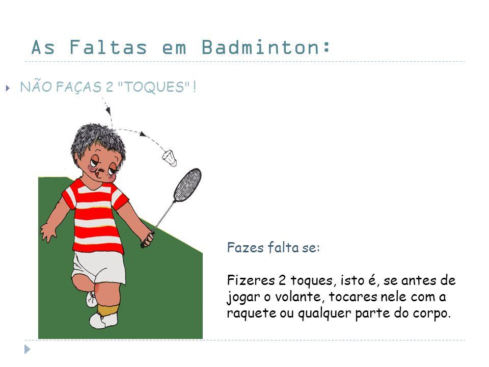 As Faltas em Badminton: NÃO FAÇAS 2