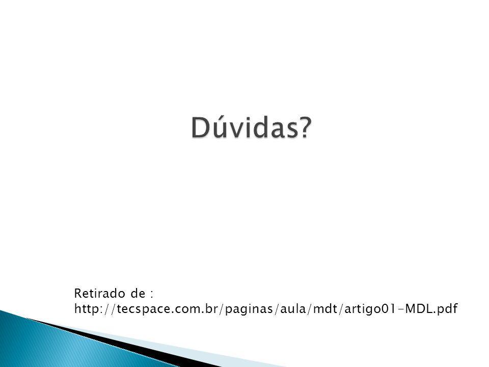Retirado de : http://tecspace.com.br/paginas/aula/mdt/artigo01-MDL.pdf