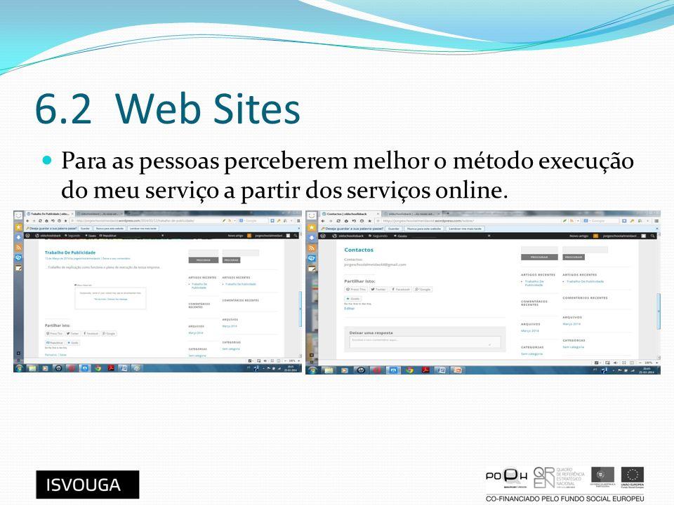 6.2 Web Sites Para as pessoas perceberem melhor o método execução do meu serviço a partir dos serviços online.